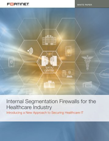 Internal Segmentation Firewalls for the Healthcare Industry
