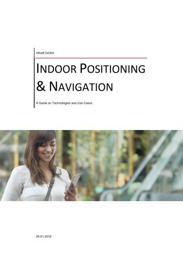 indoor positioning using infrastructure Indoor positioning technologies  infrastructure such as electricity, internet access, walls suitable for target mounting.