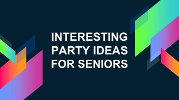 Interesting Party Ideas for Seniors By Home Care Assistance Phoenix