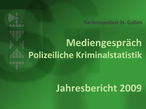 Kriminalstatistik 2009 (4491 kb, PDF) - Kantonspolizei St.Gallen