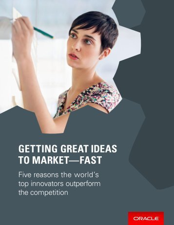 GETTING GREAT IDEAS TO MARKET —FAST