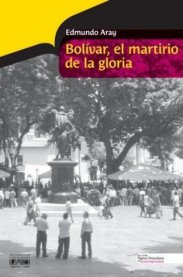 Bolívar el martirio de la gloria