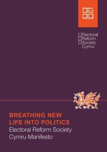 LIFE INTO POLITICS Electoral Reform Society Cymru Manifesto
