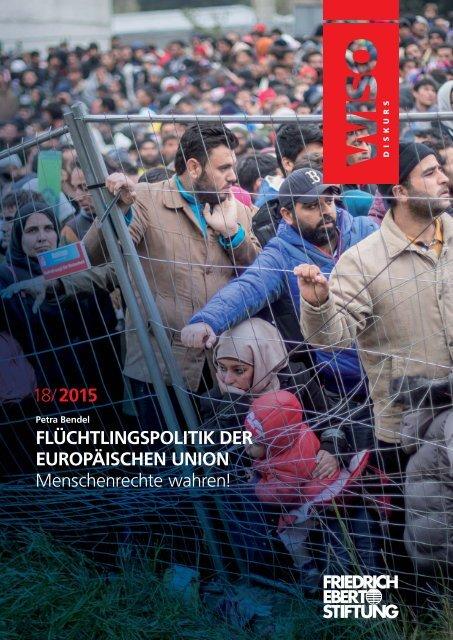 18/ 2015 FLÜCHTLINGSPOLITIK DER EUROPÄISCHEN UNION Menschenrechte wahren!