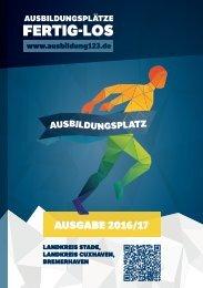 AUSBILDUNGSPLÄTZE - FERTIG - LOS | Landkreis Stade, Landkreis Cuxhaven, Bremerhaven | Ausgabe 2016/17
