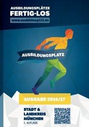 AUSBILDUNGSPLÄTZE - FERTIG - LOS | Stadt & Landkreis München | 2. Auflage | Ausgabe 2016/17