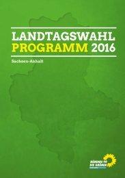 Landtagswahlprogramm 2016 BÜNDNIS 90/DIE GRÜNEN Sachsen-Anhalt