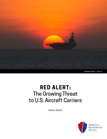 RED ALERT The Growing Threat to U.S Aircraft Carriers