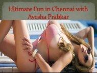 Ultimate Fun with Ayesha Prabkar in Chennai