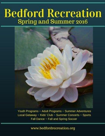 Spring/Summer 2016 P 781-275-1392 F 781-687-6156 www.bedfordrecreation.org