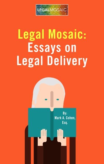 Legal Mosaic Essays on Legal Delivery