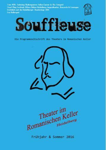 Souffleuse 1/2016 Die Programmzeitschrift des Theaters im Romanischen Keller