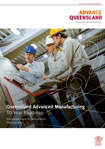Queensland Advanced Manufacturing 10-Year Roadmap