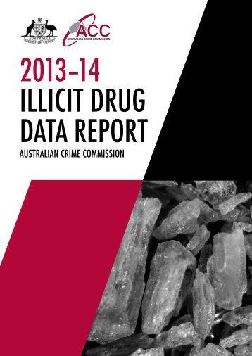 2013–14 ILLICIT DRUG DATA REPORT
