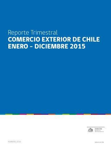 Reporte Trimestral COMERCIO EXTERIOR DE CHILE ENERO – DICIEMBRE 2015