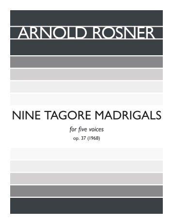 Rosner - Nine Tagore Madrigals, op. 37