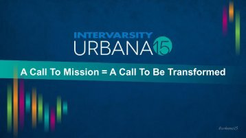 A Call To Mission = A Call To Be Transformed