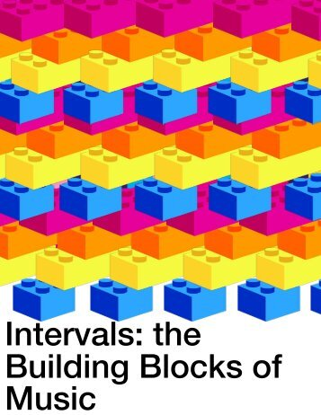 Intervals: the Building Blocks of Music