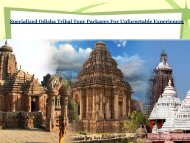 Specialized Odisha Tribal Tour Packages For Unforgetable Experiences