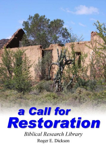A CALL FOR RESTORATION Biblical Research Library