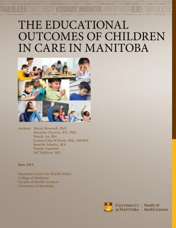 THE EDUCATIONAL OUTCOMES OF CHILDREN IN CARE IN MANITOBA