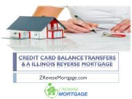 Credit Card Balance Transfers & a Illinois Reverse Mortgage - Z Reverse Mortgage