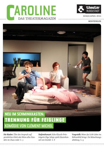 CAROLINE. Das Theatermagazin März/April 2016