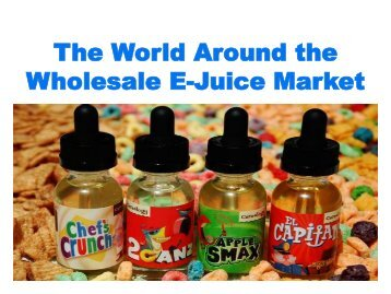 The World Around the Wholesale E-Juice Market