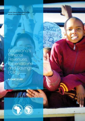 Botswana's Mineral Revenues Expenditure and Savings Policy