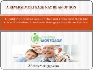 A Reverse Mortgage May Be an Option - Z Reverse Mortgage