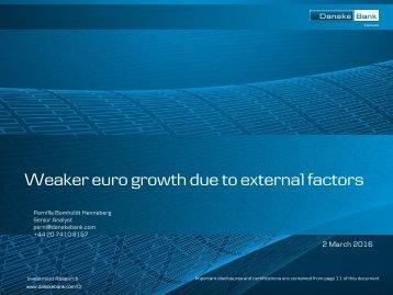 Weaker euro growth due to external factors