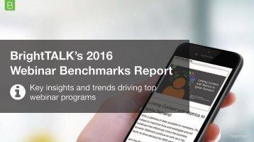 BrightTALK's 2016 Webinar Benchmarks Report