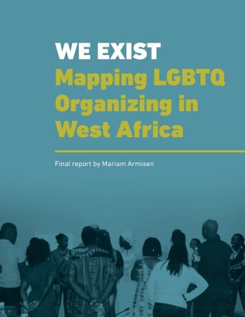 WE EXIST Mapping LGBTQ Organizing in West Africa