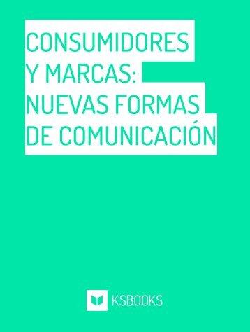 CONSUMIDORES Y MARCAS NUEVAS FORMAS DE COMUNICACIÓN