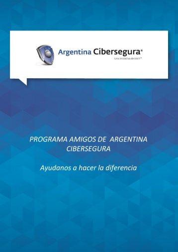 PROGRAMA AMIGOS DE ARGENTINA CIBERSEGURA Ayudanos a hacer la diferencia