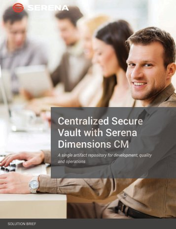 Centralized Secure Vault with Serena Dimensions CM