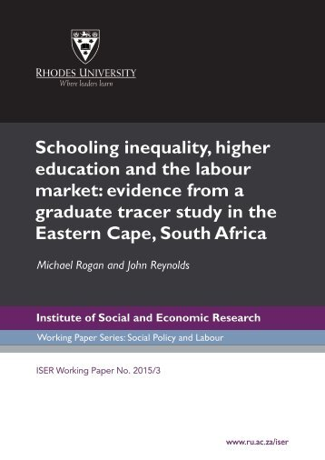 Schooling%20inequality,%20higher%20Education%20and%20the%20labour%20market%20-%20Michael%20Rogan%20and%20John%20Reynolds%20%282015.3%29