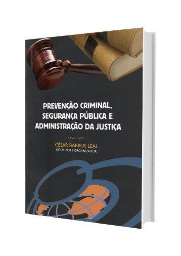 PREVENÇÃO CRIMINAL, SEGURANÇA PÚBLICA E ADMINISTRAÇÃO DA JUSTIÇA
