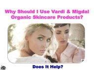 Why Should I Use Vardi & Migdal Organic Skincare Products