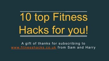 10 top Fitness Hacks for you!