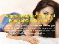 Sagarika Kumari Chennai Escorts Girl Services