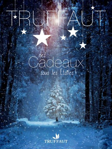 TRUFFAUT DES CADEAUX SOUS LES ETOILES ! 2015