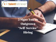 "5 Signs You've Outgrown ""Self-Service"" Hiring"