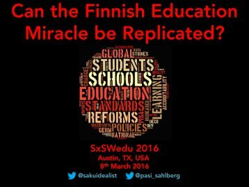 Can the Finnish Education Miracle be Replicated?