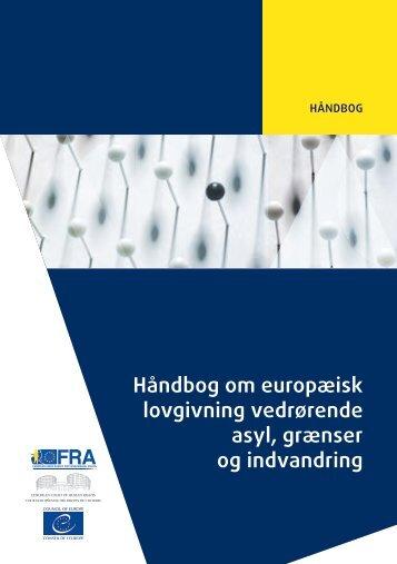 Håndbog om europæisk lovgivning vedrørende asyl grænser og indvandring