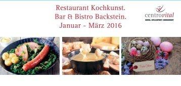 Restaurant Kochkunst | Bar & Bistro Backstein Jan - März 2016
