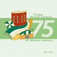 75 Jahre Weidener Jungenspiel - 1939 bis 2014