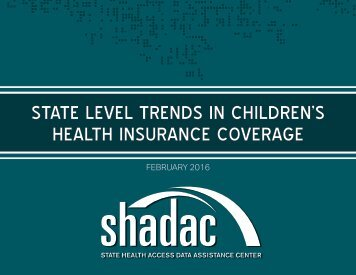STATE LEVEL TRENDS IN CHILDREN'S HEALTH INSURANCE COVERAGE