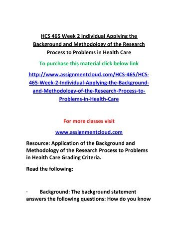 applying the background and methodology View homework help - week 2 individual assignment applying the background and methodology of the research process to prob from hcs 465 at university of phoenix.