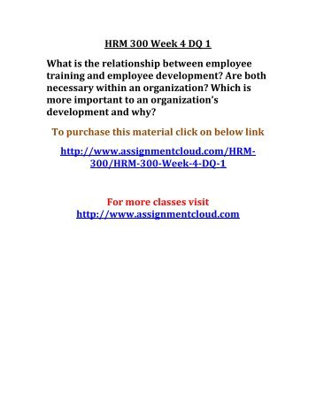 hrm 300 week 4 dq 3 Hrm 300 week 2 dq 2 hrm 300 week 3 individual assignment employment laws chart (2 papers) hrm 300 week 3 team assignment equal employment opportunity and employee rights review (2 papers).